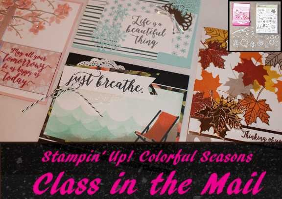 Order the Stampin' Up! Colorful Seasons Class In The Mail by August 30, and you'll get embellishments and the class video for free!