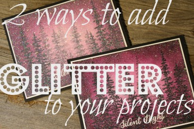 Two Ways to Add Glitter to Your Papercrafting Projects using Iridescent Ice Embossing Powder and Heat & Stick Powder