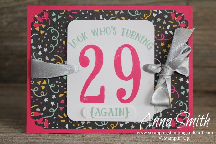 Happy 29th Birthday (Again) Card made with Stampin' Up! Number of Years stamp set and It's My Party designer paper