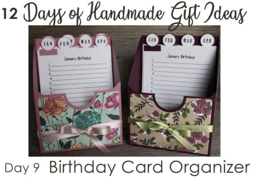 12 Days of Handmade Gift Ideas - Day 9 birthday card organizer - keep your birthdays and cards organized in one place! Stampin' Up! 3D project idea.