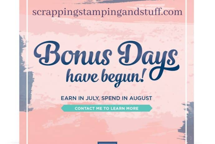 Stampin Up Bonus Days - Spend $50 in July, Earn $5 to Spend in August With No Limit on Earnings!